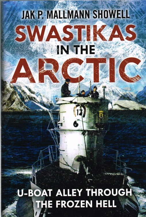 Image for SWASTIKAS IN THE ARCTIC : U-BOAT ALLEY THROUGH THE FROZEN HELL