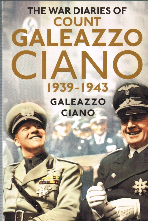 Image for THE WAR DIARIES OF COUNT GALEAZZO CIANNO 1939-1943