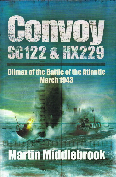 Image for CONVOY SC122 & HX229: CLIMAX OF THE BATTLE OF THE ATLANTIC MARCH 1943