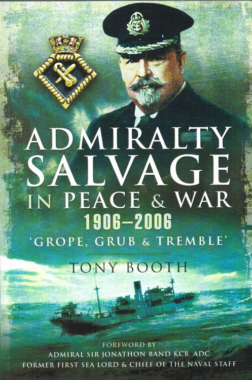 Image for ADMIRALTY SALVAGE IN PEACE & WAR 1906-2006: 'GROPE, GRUB & TREMBLE'