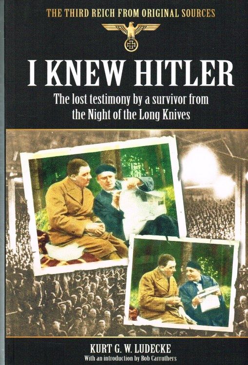 Image for I KNEW HITLER : THE LOST TESTIMONY BY A SURVIVOR FROM THE NIGHT OF THE LONG KNIVES