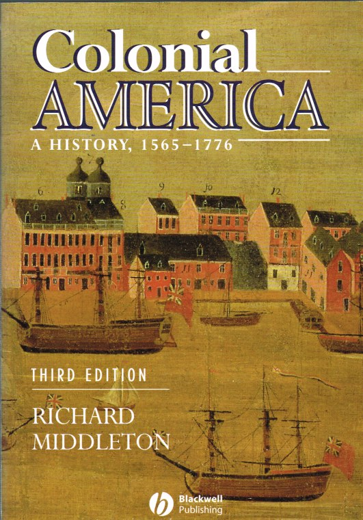 Image for COLONIAL AMERICA: A HISTORY, 1565-1776 (THIRD EDITION)