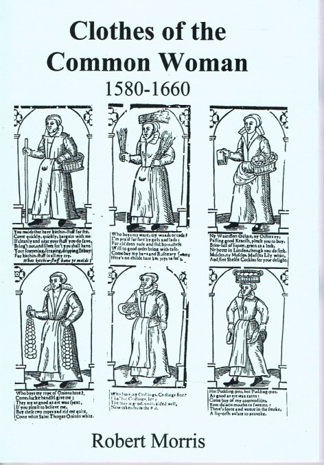 Image for CLOTHES OF THE COMMON WOMAN 1580-1660