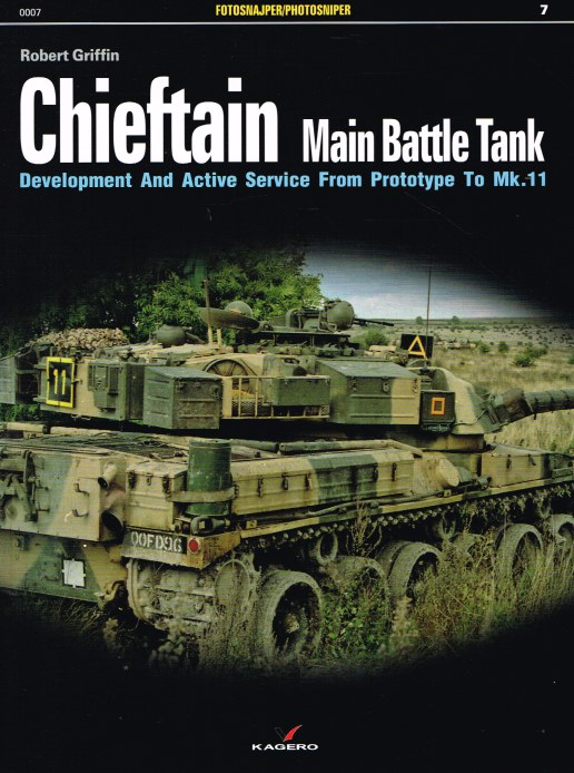 Image for CHIEFTAIN MAIN BATTLE TANK : DEVELOPMENT AND ACTIVE SERVICE FROM PROTOTYPE TO MK.11