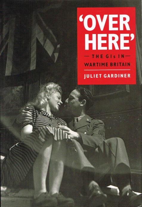Image for OVER HERE: THE GIS IN WARTIME BRITAIN