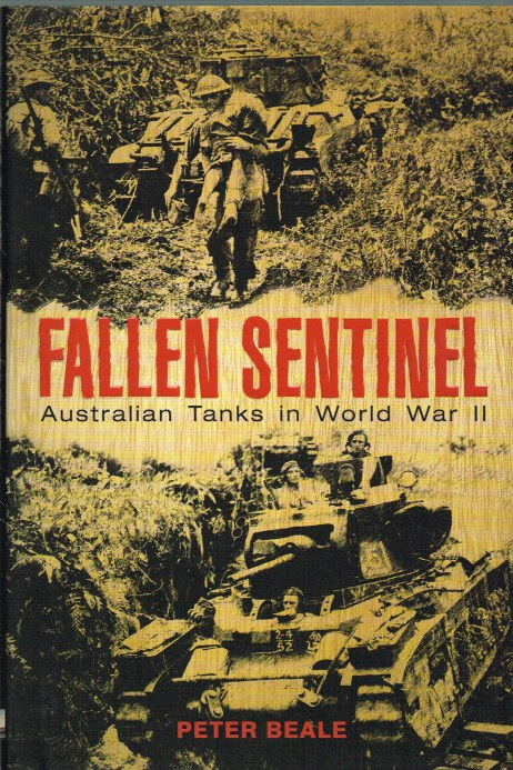 Image for FALLEN SENTINEL : AUSTRALIAN TANKS IN WORLD WAR II