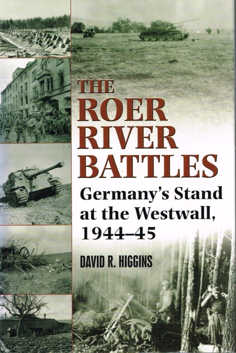 Image for THE ROER RIVER BATTLES : GERMANY'S STAND AT THE WESTWALL, 1944-45