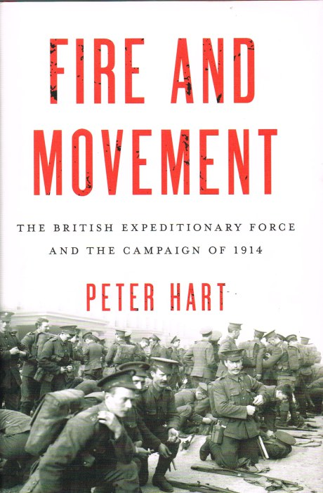 Image for FIRE AND MOVEMENT: THE BRITISH EXPEDITIONARY FORCE AND THE GERMAN CAMPAIGN OF 1914