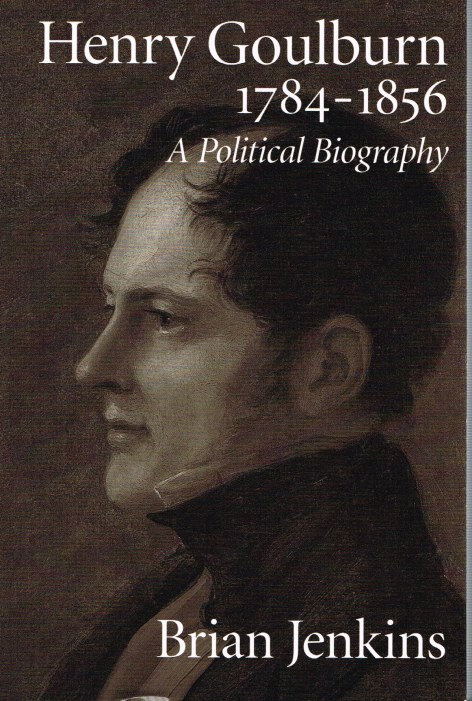 Image for HENRY GOULBURN, 1784-1856 : A POLITICAL BIOGRAPHY