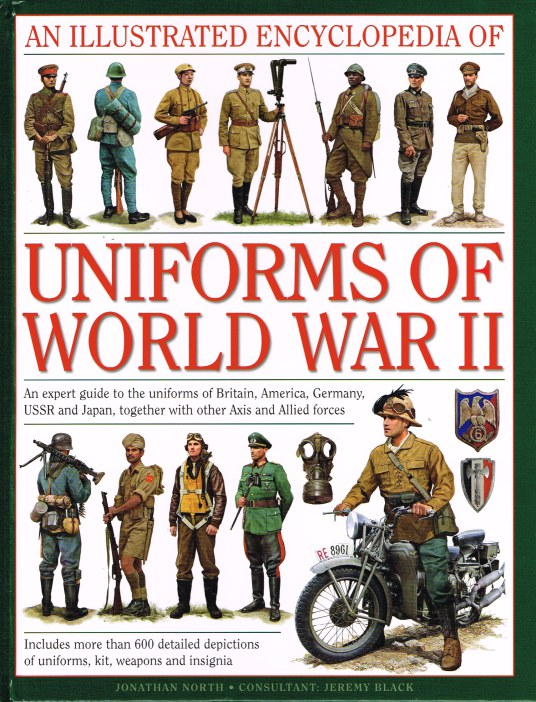 Image for AN ILLUSTRATED ENCYCLOPEDIA OF UNIFORMS OF WORLD WAR II