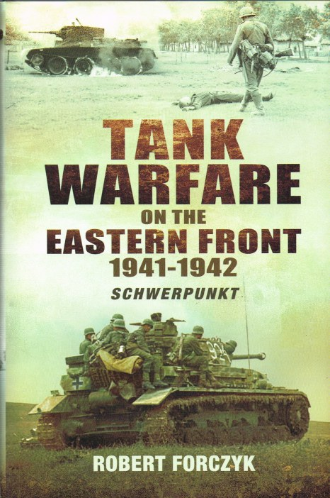 Image for TANK WARFARE ON THE EASTERN FRONT 1941-1942: SCHWERPUNKT