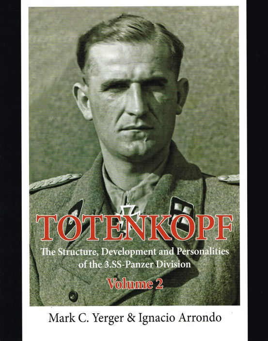 Image for TOTENKOPF VOLUME 2: THE STRUCTURE, DEVELOPMENT AND PERSONALITIES OF THE 3.SS-PANZER-DIVISION