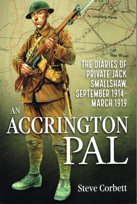Image for AN ACCRINGTON PAL: THE DIARIES OF PRIVATE JACK SMALLSHAW, SEPTEMBER 1914 - MARCH 1919