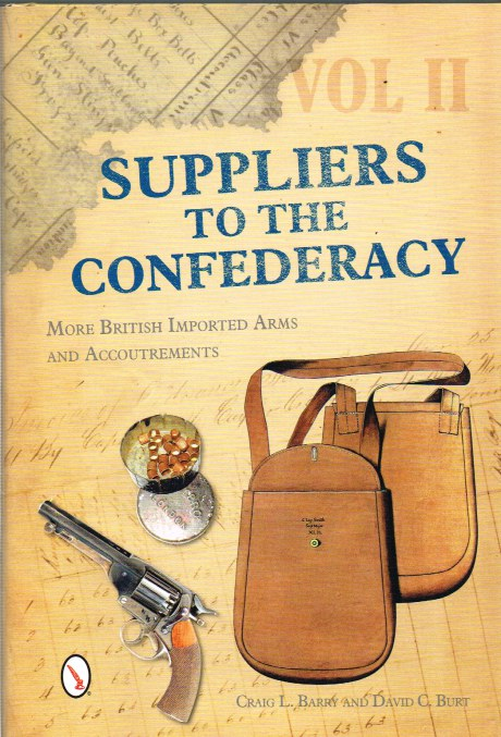 Image for SUPPLIERS TO THE CONFEDERACY VOLUME II : MORE BRITISH IMPORTED ARMS AND ACCOUTREMENTS