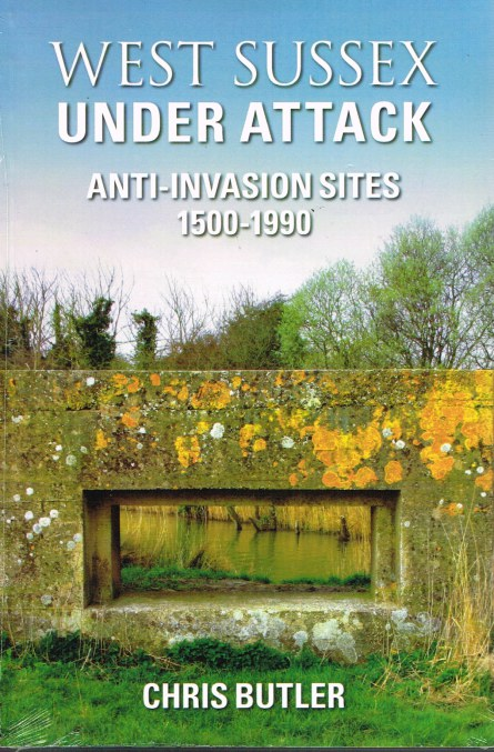 Image for WEST SUSSEX UNDER ATTACK: ANTI-INVASION SITES 1500-1990