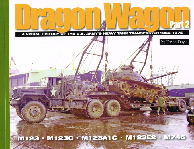 Image for DRAGON WAGON PART 2: A VISUAL HISTORY OF THE US ARMY'S HEAVY TANK TRANSPORTER 1955-1975