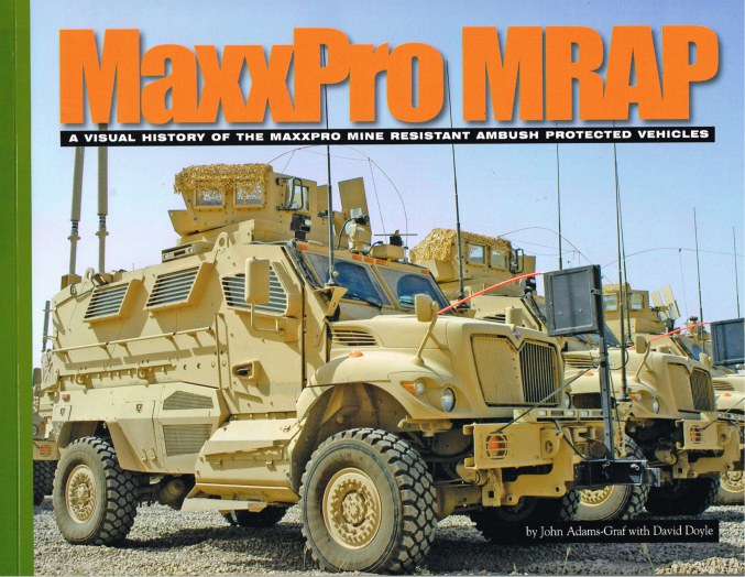 Image for MAXXPRO MRAP: A VISUAL HISTORY OF THE MAXXPRO MINE RESISTANT AMBUSH PROTECTED VEHICLES