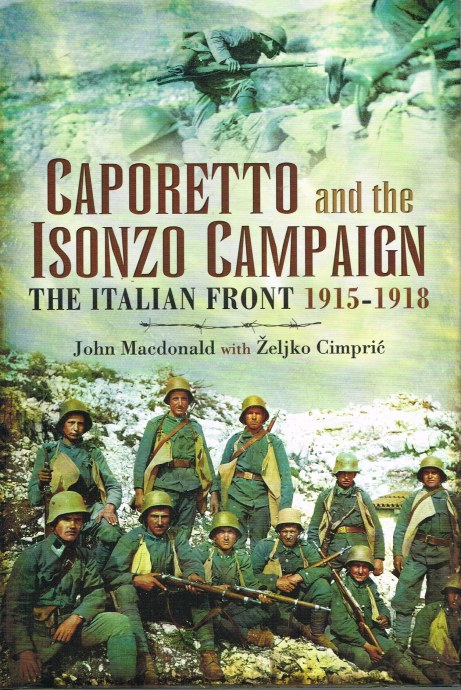Image for CAPORETTO AND THE ISONZO CAMPAIGN: THE ITALIAN FRONT 1915-1918