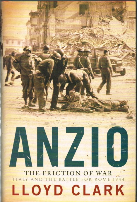 Image for ANZIO: THE FRICTION OF WAR - ITALY AND THE BATTLE FOR ROME 1944