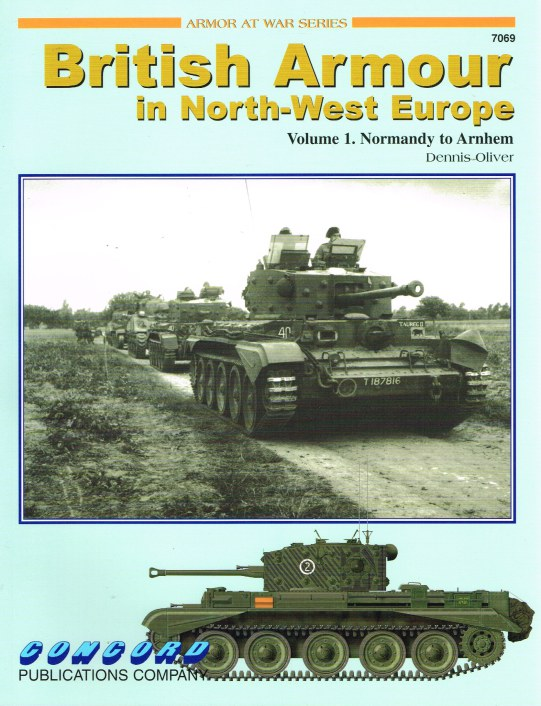 Image for BRITISH ARMOUR IN NORTH-WEST EUROPE: VOLUME 1: NORMANDY TO ARNHEM