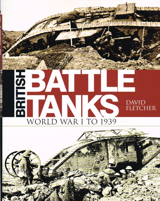 Image for BRITISH BATTLE TANKS: WORLD WAR I TO 1939