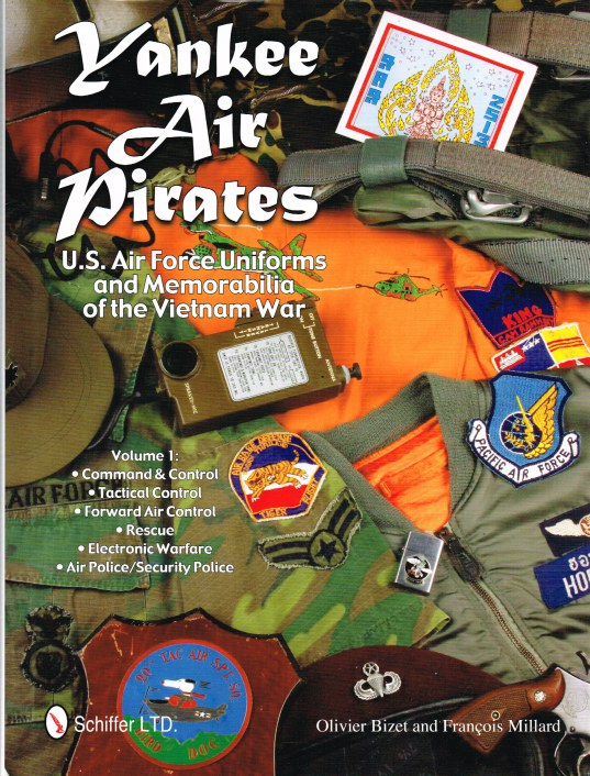Image for YANKEE AIR PIRATES : US AIR FORCE UNIFORMS AND MEMORABILIA OF THE VIETNAM WAR VOLUME 1