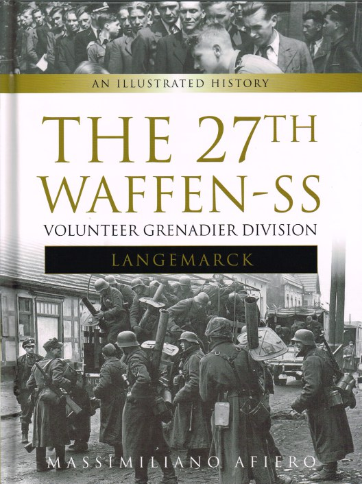 Image for THE 27TH WAFFEN-SS VOLUNTEER DIVISION LANGEMARCK
