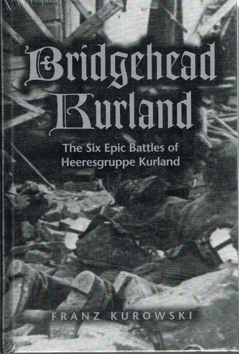 Image for BRIDGEHEAD KURLAND : THE SIX EPIC BATTLES OF HEERESGRUPPE KURLAND
