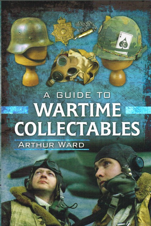 Image for A GUIDE TO WARTIME COLLECTABLES