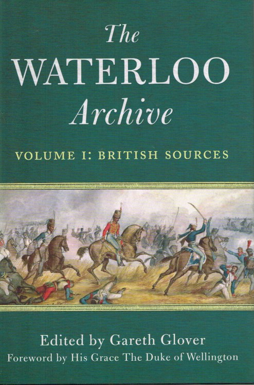 Image for THE WATERLOO ARCHIVE VOLUME I: BRITISH SOURCES