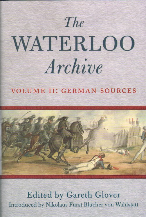 Image for THE WATERLOO ARCHIVE VOLUME II: GERMAN SOURCES