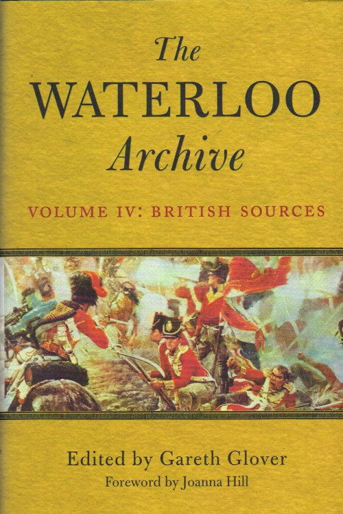 Image for THE WATERLOO ARCHIVE VOLUME IV: BRITISH SOURCES