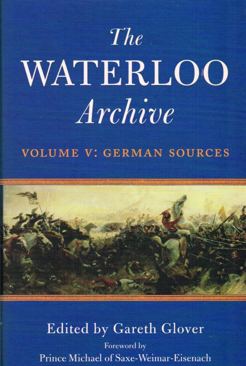 Image for THE WATERLOO ARCHIVE VOLUME V: GERMAN SOURCES