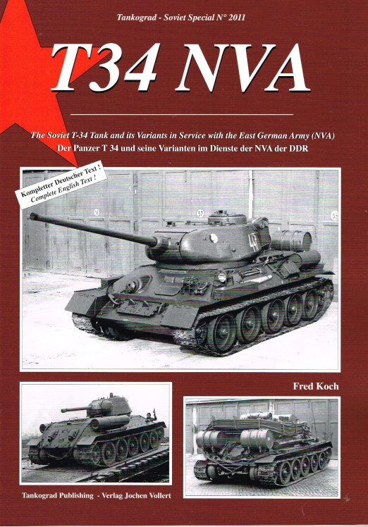 Image for T34 NVA : THE SOVIET T-34 TANK AND ITS VARIANTS IN SERVICE WITH THE EAST GERMAN ARMY (NVA)
