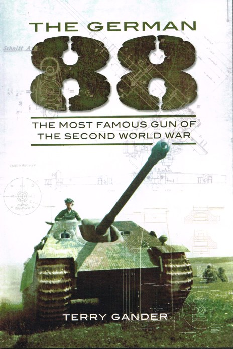 Image for THE GERMAN 88: THE MOST FAMOUS GUN OF THE SECOND WORLD WAR