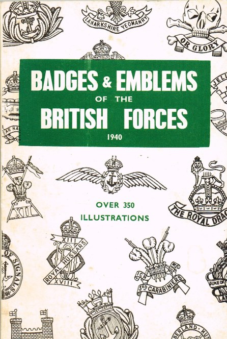 Image for BADGES AND EMBLEMS OF THE BRITISH FORCES, 1940