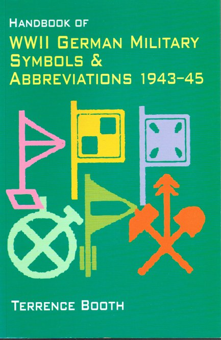 Image for HANDBOOK OF WWII GERMAN MILITARY SYMBOLS & ABBREVIATIONS 1943-45