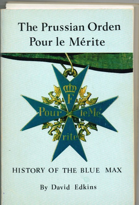 Image for THE PRUSSIAN ORDEN POUR LE MÉRITE : HISTORY OF THE BLUE MAX