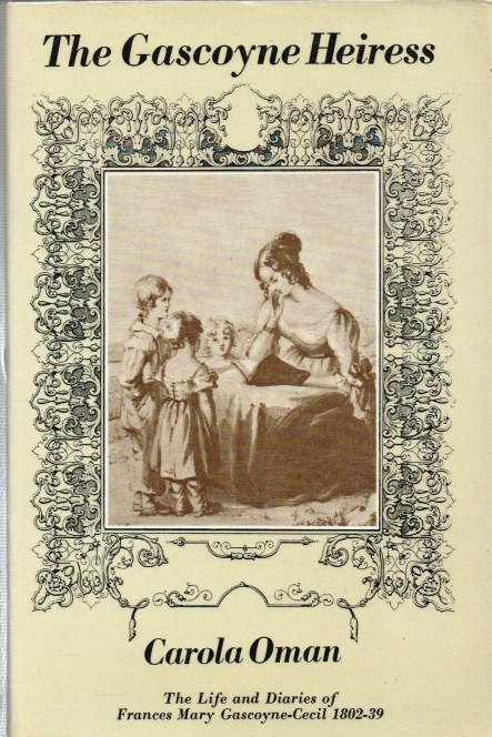 Image for THE GASCOYNE HEIRESS: THE LIFE AND DIARIES OF FRANCES MARY GASCOYNE-CECIL 1802-39