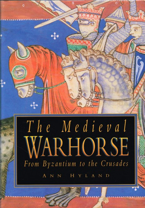 Image for THE MEDIEVAL WARHORSE FROM BYZANTIUM TO THE CRUSADES