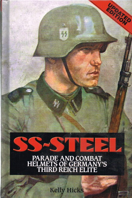 Image for SS-STEEL : PARADE AND COMBAT HELMETS OF GERMANY'S THIRD REICH ELITE (UPDATED EDITION)