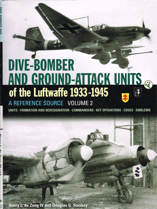 Image for DIVE-BOMBER AND GROUND-ATTACK UNITS OF THE LUFTWAFFE 1933-1945: A REFERENCE SOURCE: VOLUME 2