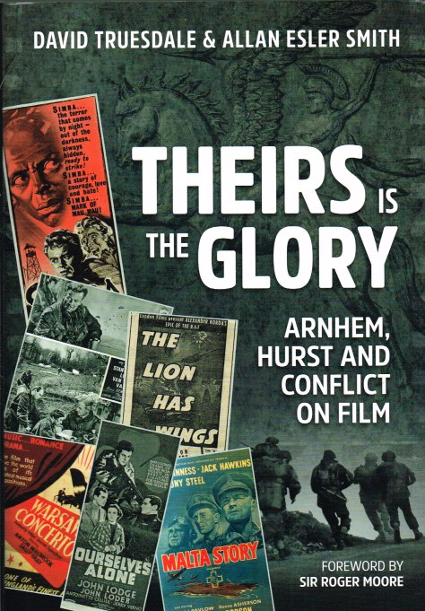 Image for THEIRS IS THE GLORY: ARNHEM, HURST AND CONFLICT ON FILM