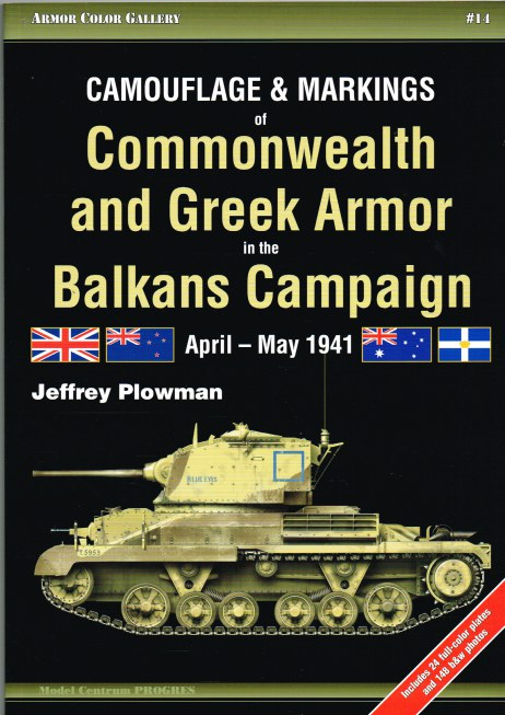 Image for CAMOUFLAGE & MARKINGS OF COMMONWEALTH AND GREEK ARMOR IN THE BALKANS CAMPAIGN APRIL - MAY 1941