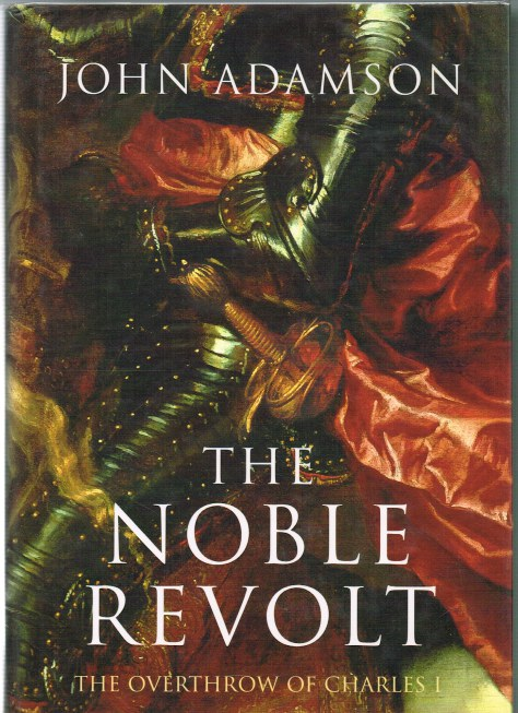 Image for THE NOBLE REVOLT : THE OVERTHROW OF CHARLES I