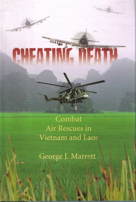 Image for CHEATING DEATH : COMBAT AIR RESCUES IN VIETNAM AND LAOS