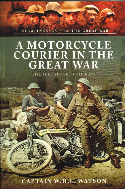 Image for A MOTORCYCLE COURIER IN THE GREAT WAR: THE ILLUSTRATED EDITION