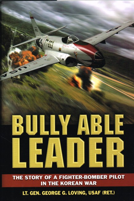 Image for BULLY ABLE LEADER : THE STORY OF A FIGHTER-BOMBER PILOT IN THE KOREAN WAR