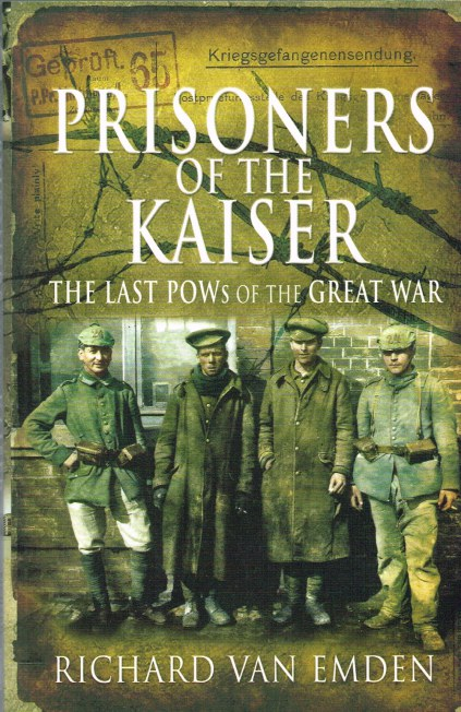 Image for PRISONERS OF THE KAISER: THE LAST POWS OF THE GREAT WAR