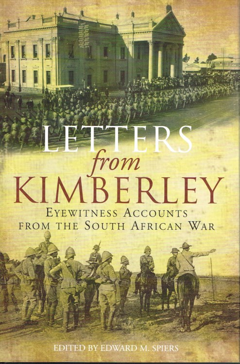Image for LETTERS FROM KIMBERLEY : EYEWITNESS ACCOUNTS FROM THE SOUTH AFRICAN WAR